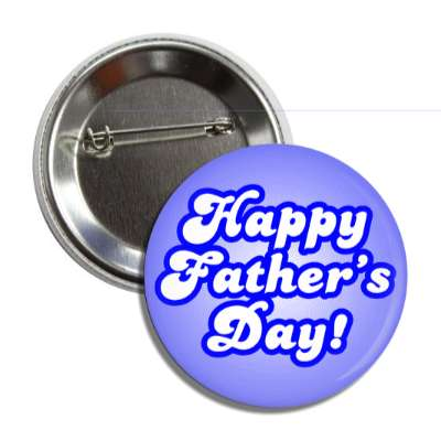 happy fathers day bold cursive blue outline button
