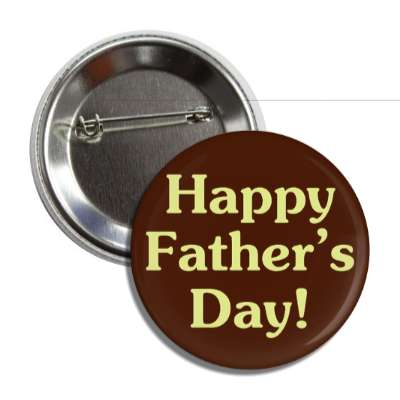 happy fathers day casual yellowish button