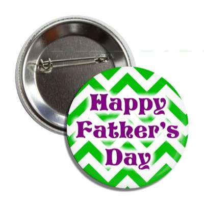 happy fathers day chevron pattern dark green button
