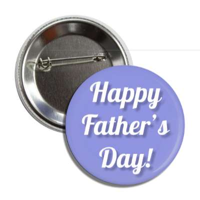 happy fathers day cursive white button