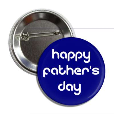happy fathers day dark blue button