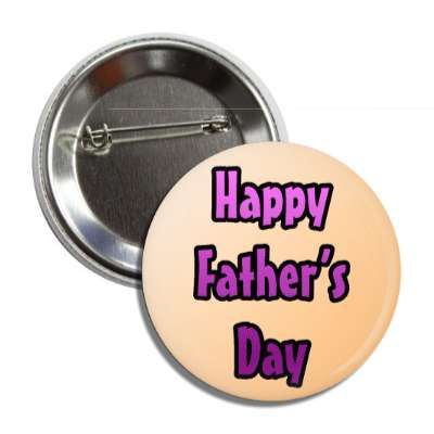 happy fathers day peach button