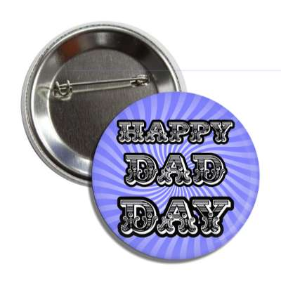 happy fathers day swirl burst old timey button