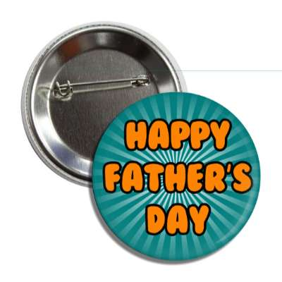 happy fathers day teal rays orange button