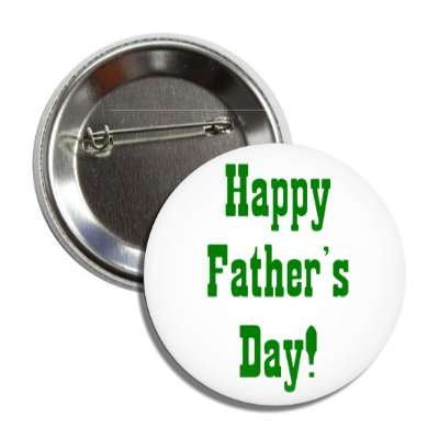 happy fathers day white cowboy green button