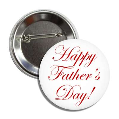 happy fathers day white red classic cursive button