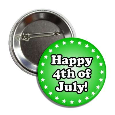 happy fourth of july green stars button