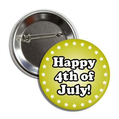 happy fourth of july yellow stars button