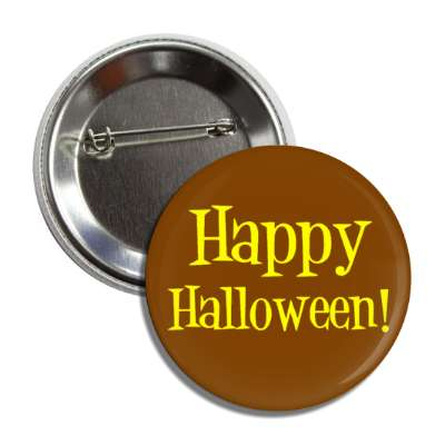 happy halloween brown yellow classic button