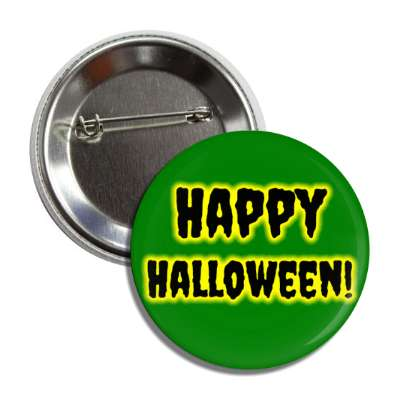 happy halloween dark green yellow glow button