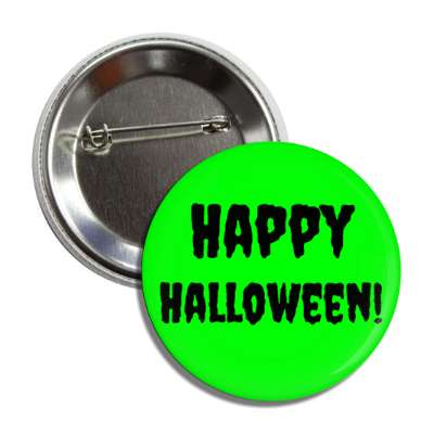 happy halloween green creepy button