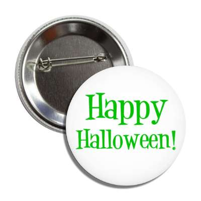 happy halloween white classic green button