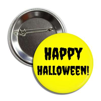 happy halloween yellow creepy button