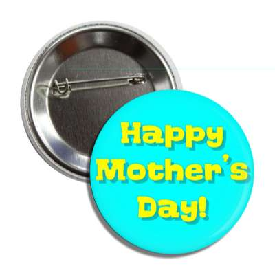 happy mothers day aqua yellow button