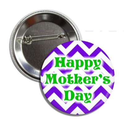 happy mothers day chevron pattern purple button