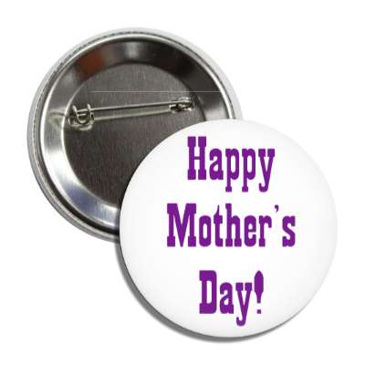 happy mothers day cowboy purple white button
