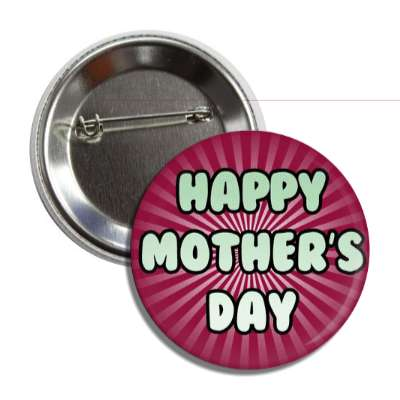 happy mothers day deep red mint rays button