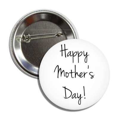 happy mothers day handwritten white button