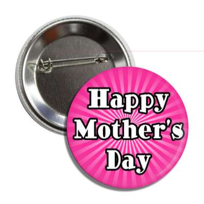 happy mothers day hot pink rays button