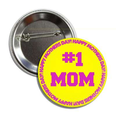 happy mothers day number one mom yellow magenta button