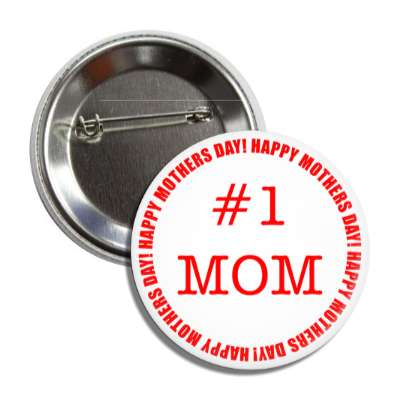 happy mothers day number one mom button