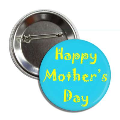 happy mothers day party blue yellow button