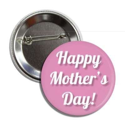 happy mothers day pink cursive button