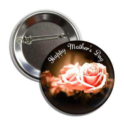 happy mothers day roses cursive button