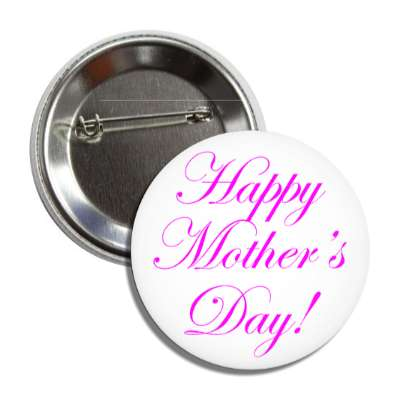 happy mothers day white magenta cursive classic button
