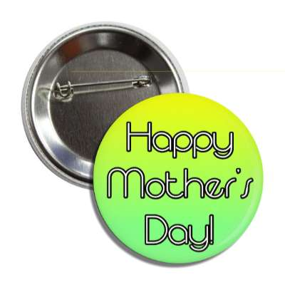 happy mothers day yellow green button