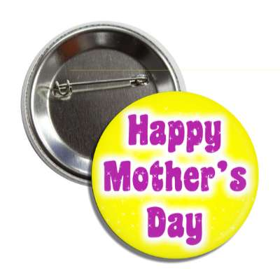happy mothers day yellow purple button
