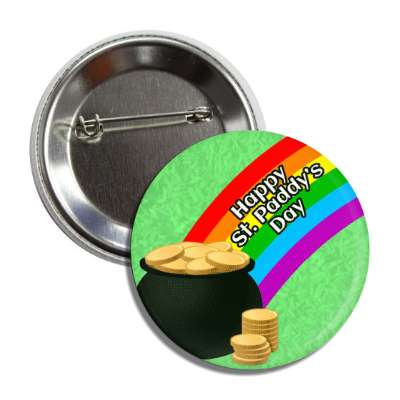 happy st paddys day rainbow pot of coins button
