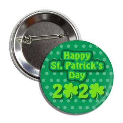 happy st patricks day 2020 polka dot green shamrock button