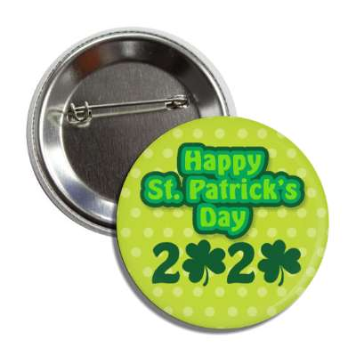 happy st patricks day 2020 polka dot shamrock button