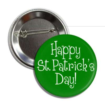 happy st patricks day dark green fun button