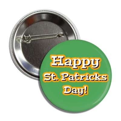 happy st patricks day green orange white button