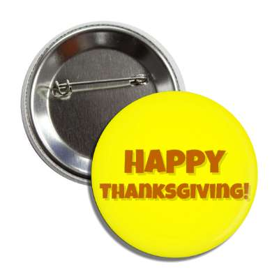 happy thanksgiving yellow cartoon button