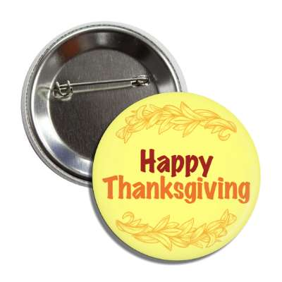 happy thanksgiving yellow leaves brown orange button