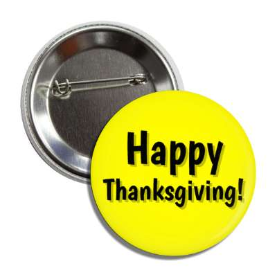 happy thanksgiving yellow button
