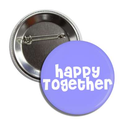 happy together button