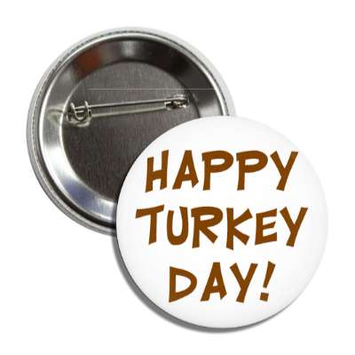 happy turkey day white button