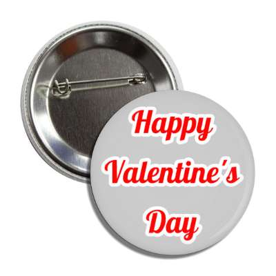 happy valentines day grey cursive button