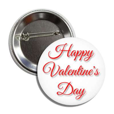 happy valentines day white red cursive classic button
