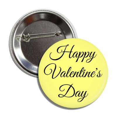 happy valentines day yellow cursive button