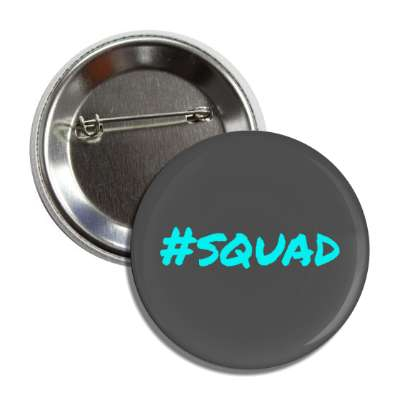 hashtag squad button