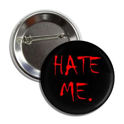 hate me button