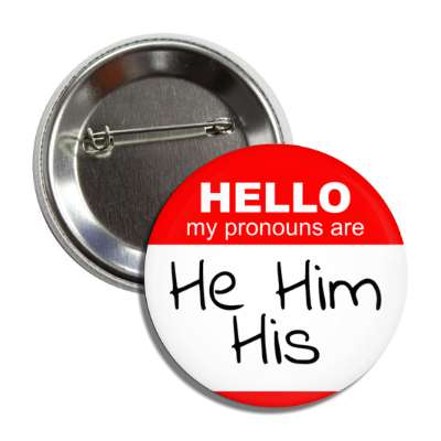 hello my pronouns are he him his red button