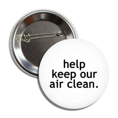 help keep our air clean button