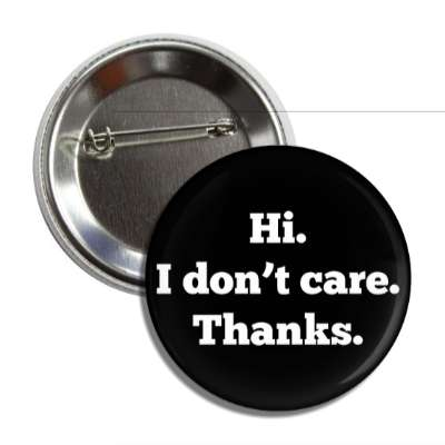 hi i dont care thanks button