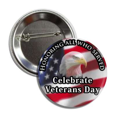 honoring all who served celebrate veterans day eagle flag button